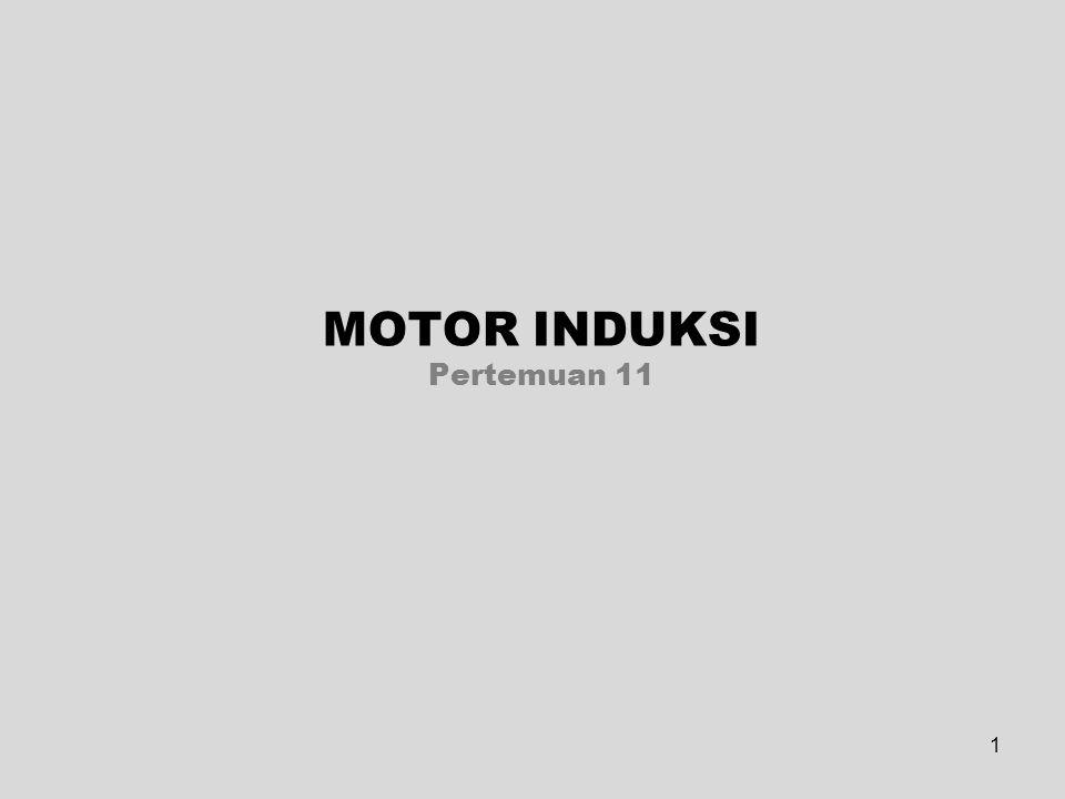 MOTOR INDUKSI Pertemuan 11