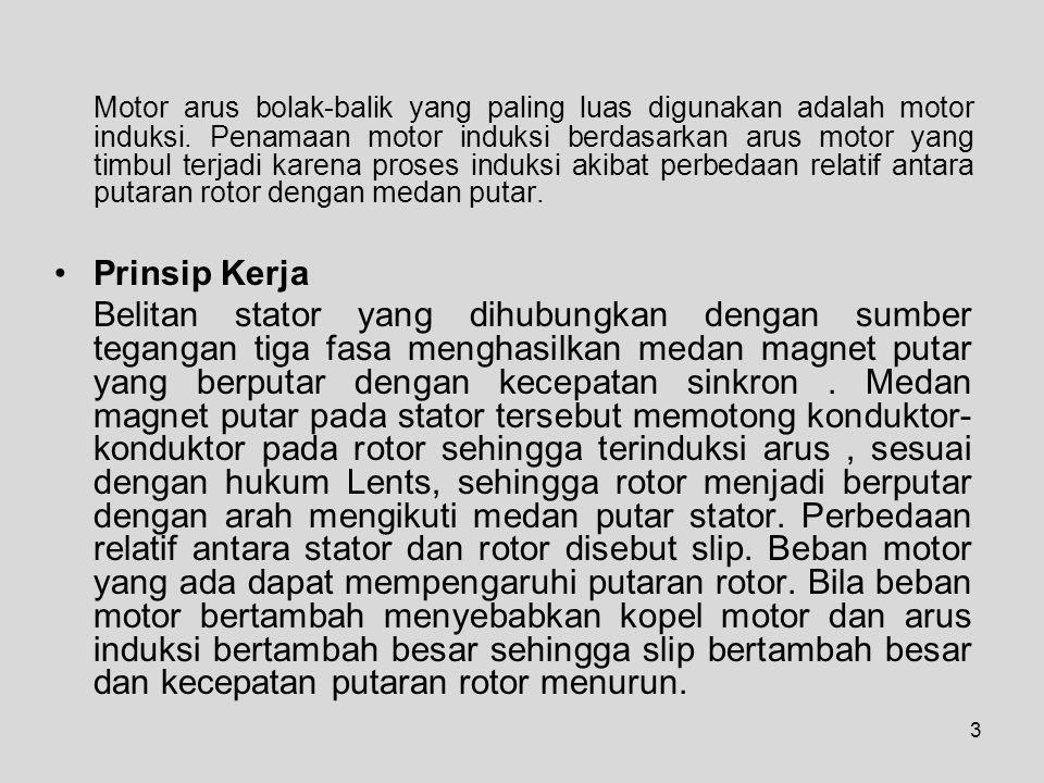 Motor arus bolak-balik yang paling luas digunakan adalah motor induksi