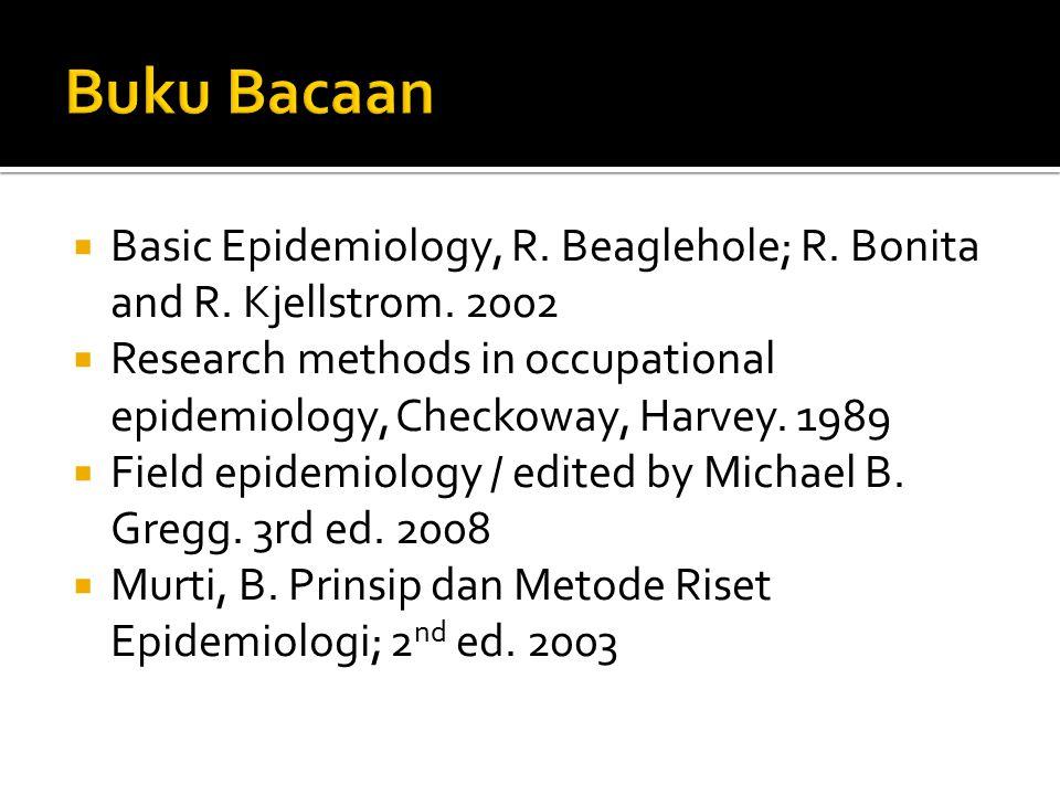 Buku Bacaan Basic Epidemiology, R. Beaglehole; R. Bonita and R. Kjellstrom. 2002.