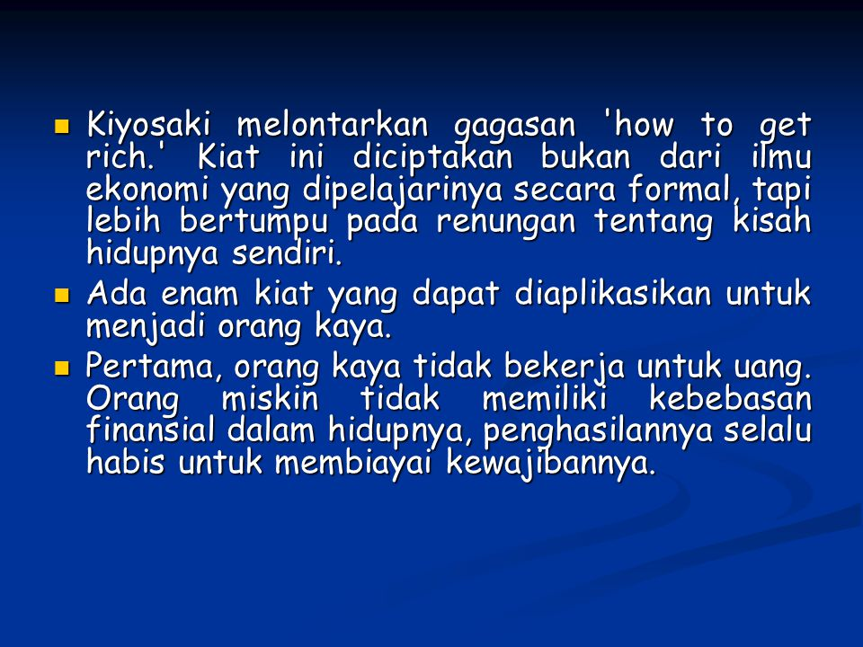 Kiyosaki melontarkan gagasan how to get rich
