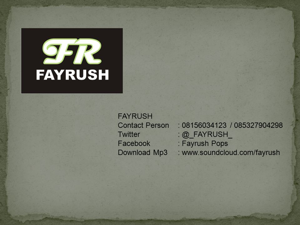 FAYRUSH Contact Person : 08156034123 / 085327904298. Twitter : @_FAYRUSH_. Facebook : Fayrush Pops.