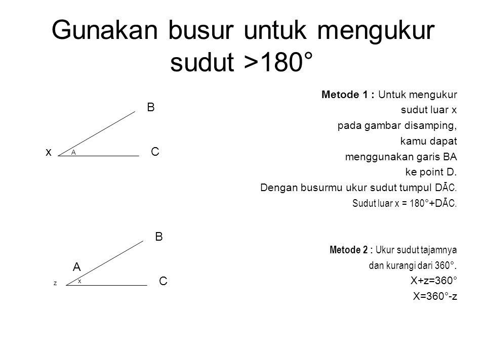 Gunakan busur untuk mengukur sudut >180°