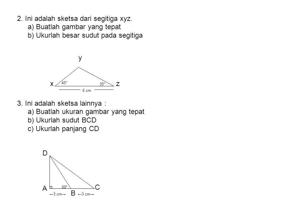 2. Ini adalah sketsa dari segitiga xyz. a) Buatlah gambar yang tepat