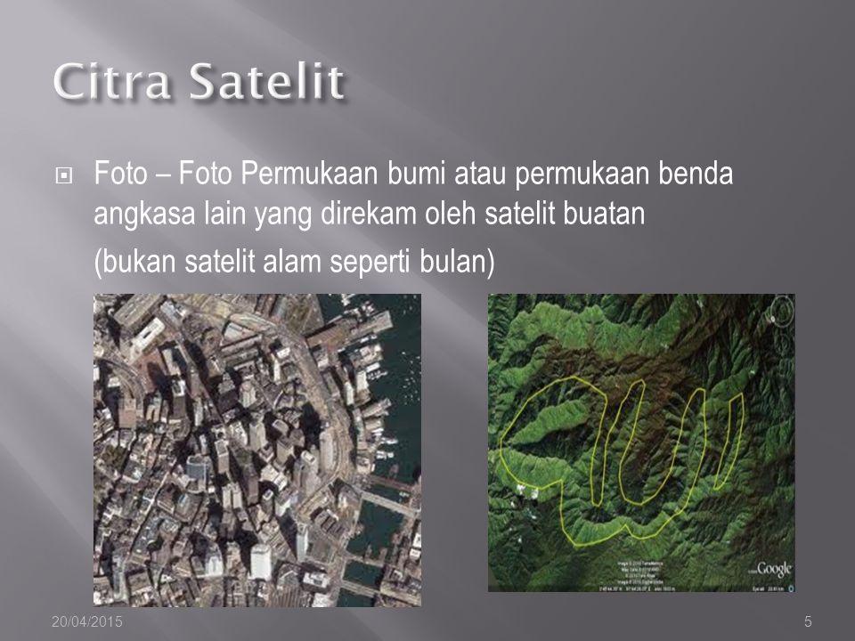 Citra Satelit Foto – Foto Permukaan bumi atau permukaan benda angkasa lain yang direkam oleh satelit buatan.