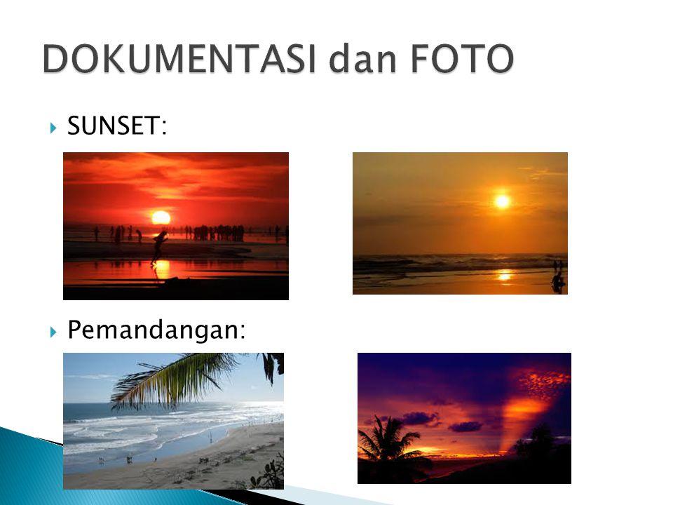 DOKUMENTASI dan FOTO SUNSET: Pemandangan: