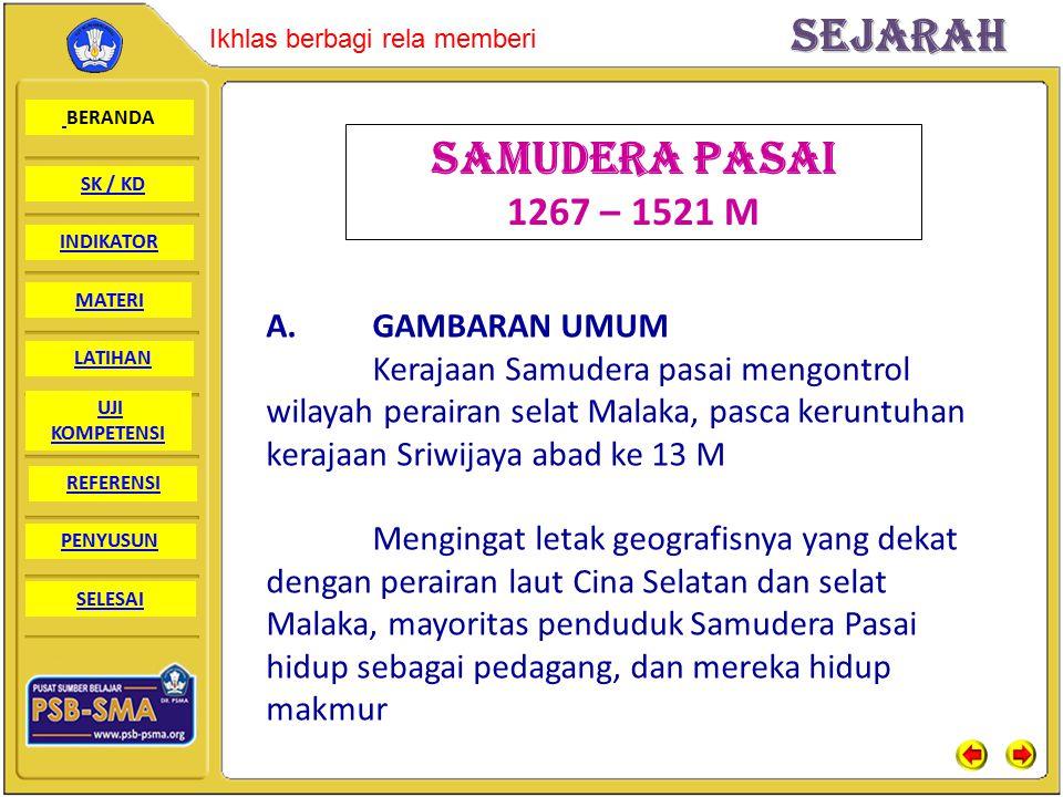SAMUDERA PASAI 1267 – 1521 M A. GAMBARAN UMUM