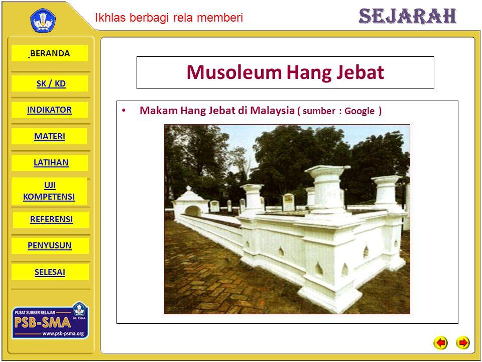 Musoleum Hang Jebat Makam Hang Jebat di Malaysia ( sumber : Google )
