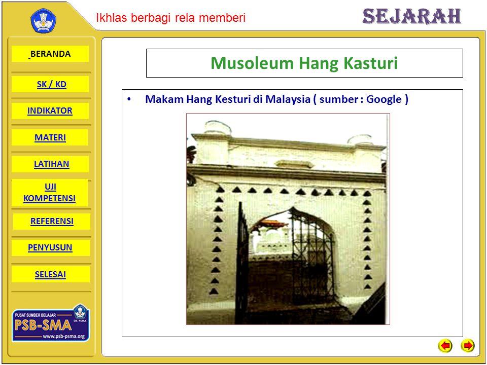 Musoleum Hang Kasturi Makam Hang Kesturi di Malaysia ( sumber : Google )