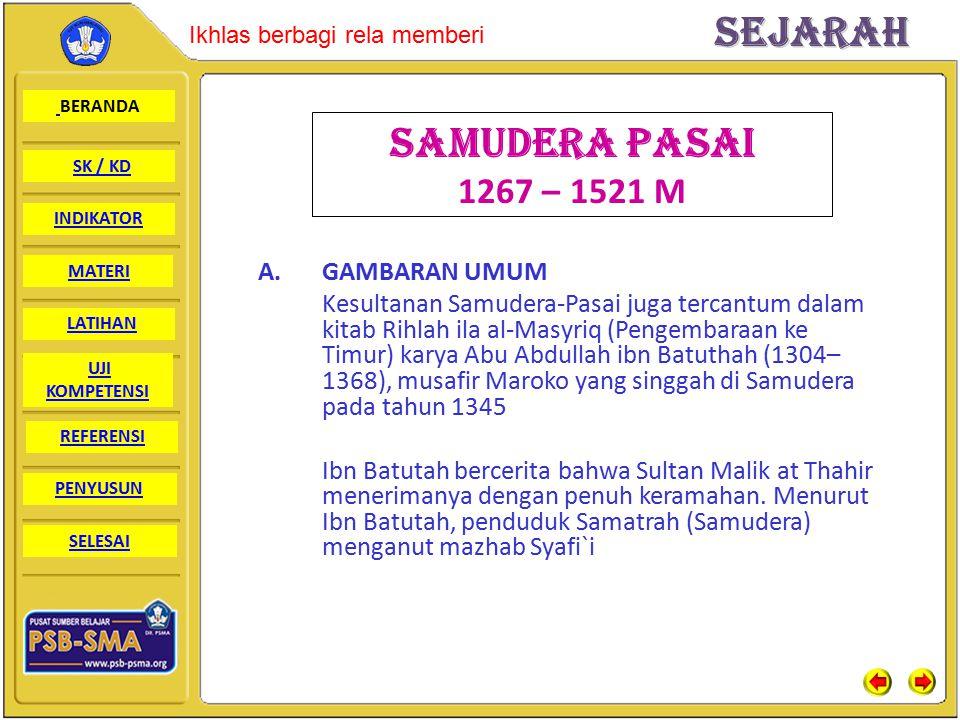 SAMUDERA PASAI 1267 – 1521 M GAMBARAN UMUM