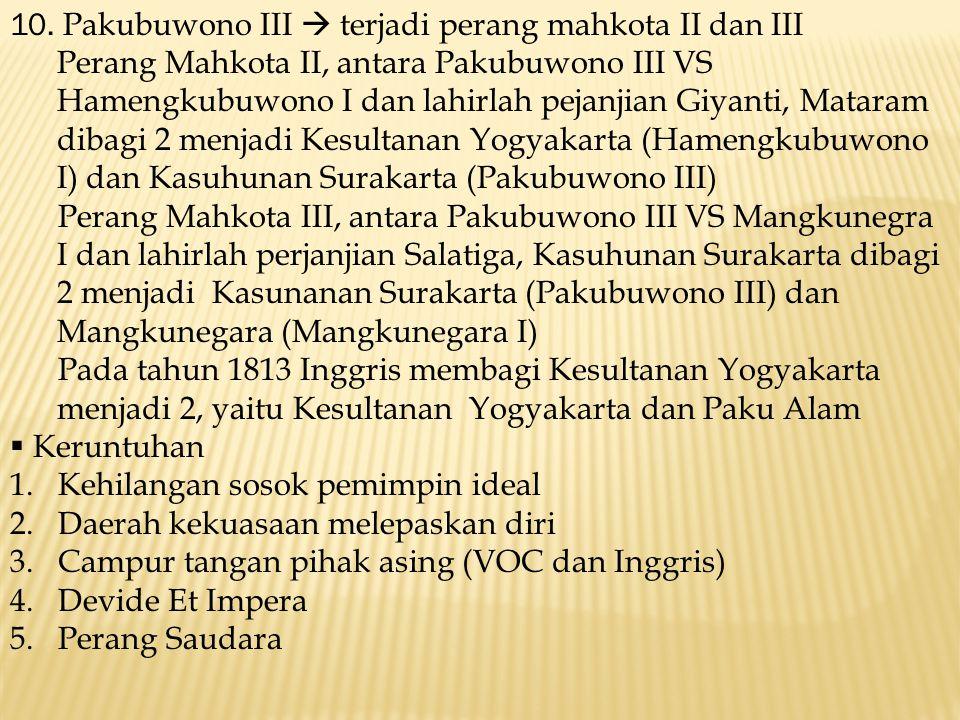 10. Pakubuwono III  terjadi perang mahkota II dan III
