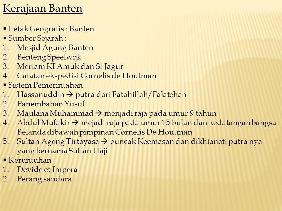 Kerajaan Banten Letak Geografis : Banten Sumber Sejarah :