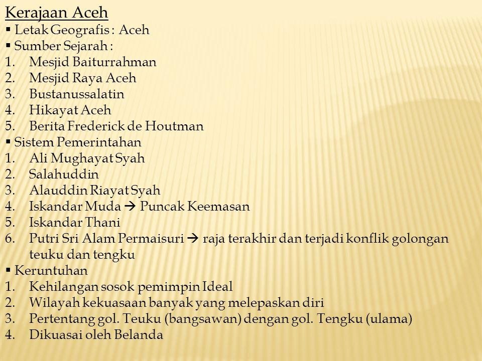 Kerajaan Aceh Letak Geografis : Aceh Sumber Sejarah :