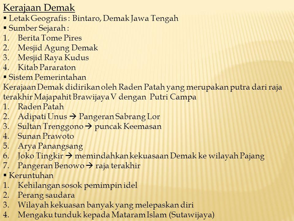 Kerajaan Demak Letak Geografis : Bintaro, Demak Jawa Tengah