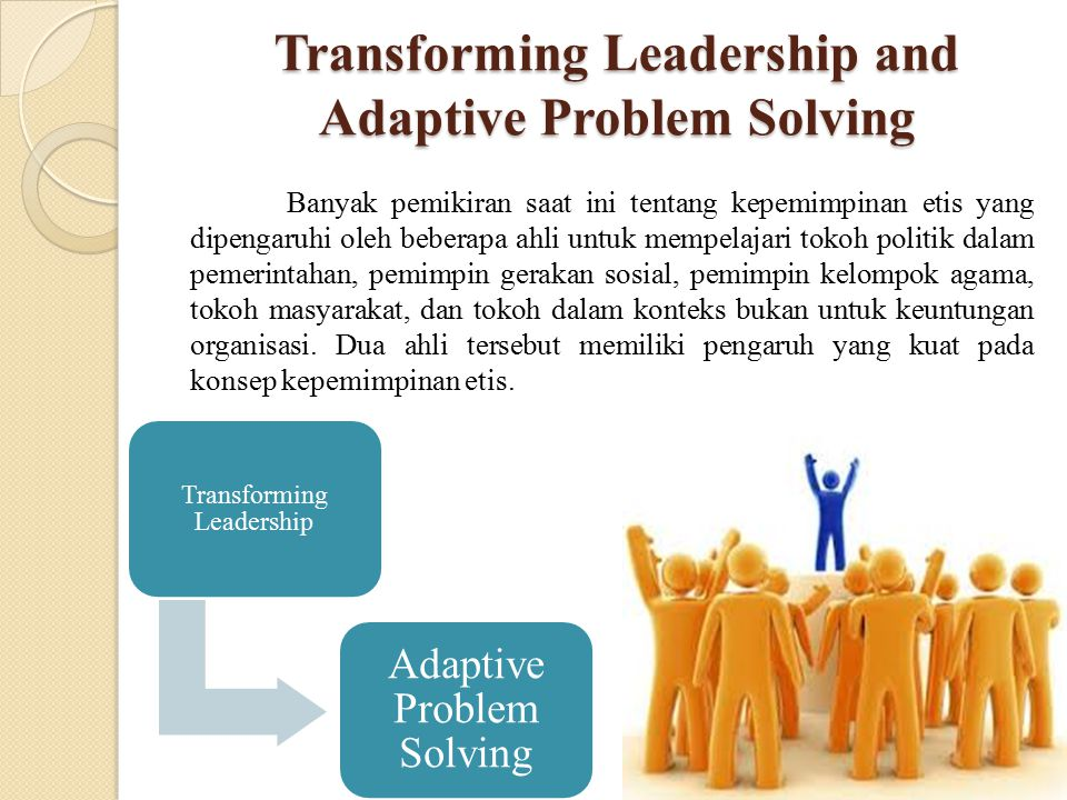 Transforming Leadership and Adaptive Problem Solving