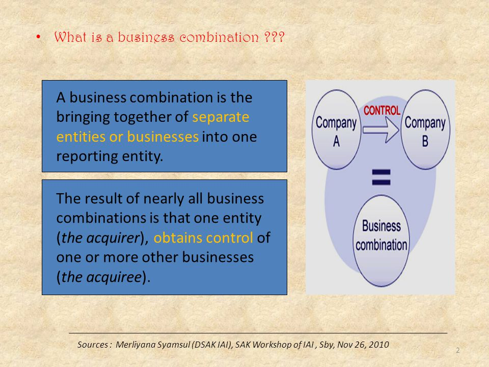 A business combination is the bringing together of separate