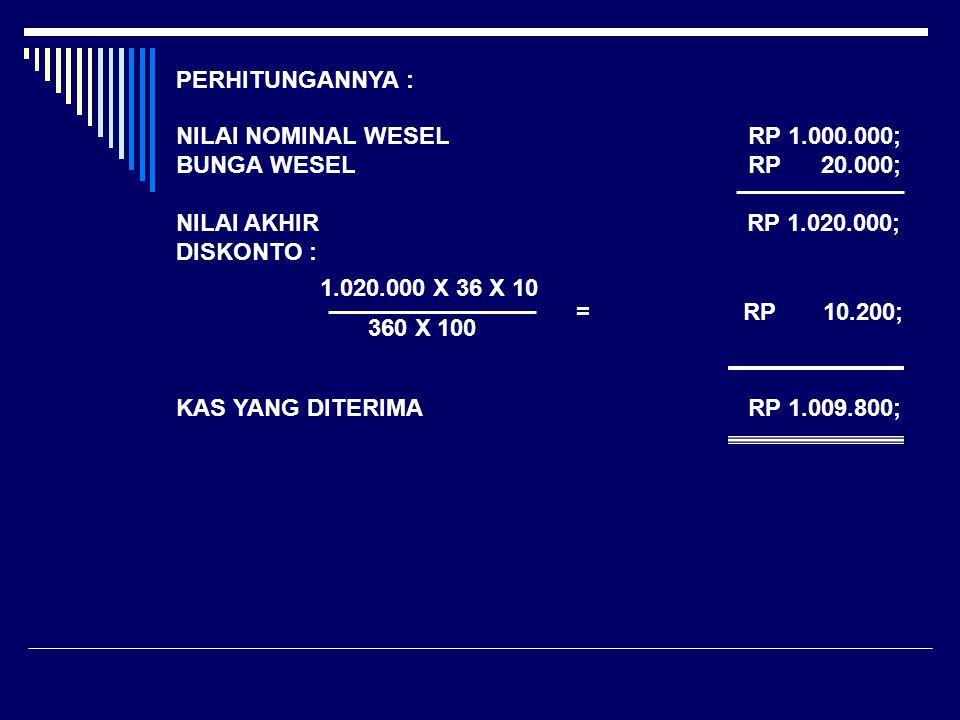 PERHITUNGANNYA : NILAI NOMINAL WESEL RP 1.000.000;