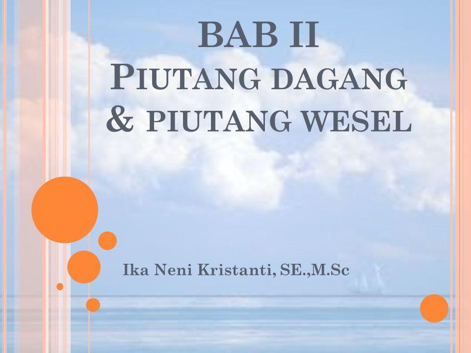 BAB II Piutang dagang & piutang wesel