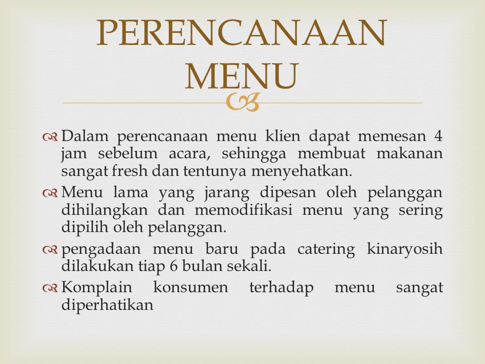 PERENCANAAN MENU Dalam perencanaan menu klien dapat memesan 4 jam sebelum acara, sehingga membuat makanan sangat fresh dan tentunya menyehatkan.