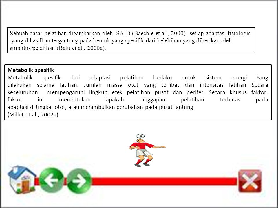 Sebuah dasar pelatihan digambarkan oleh SAID (Baechle et al. , 2000)
