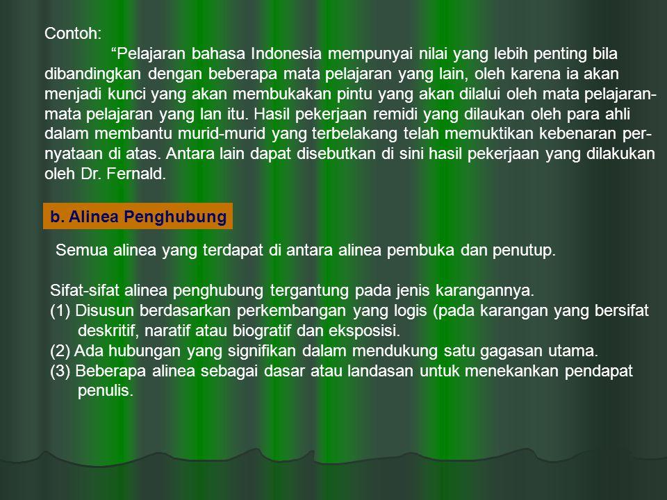 Contoh: Pelajaran bahasa Indonesia mempunyai nilai yang lebih penting bila.