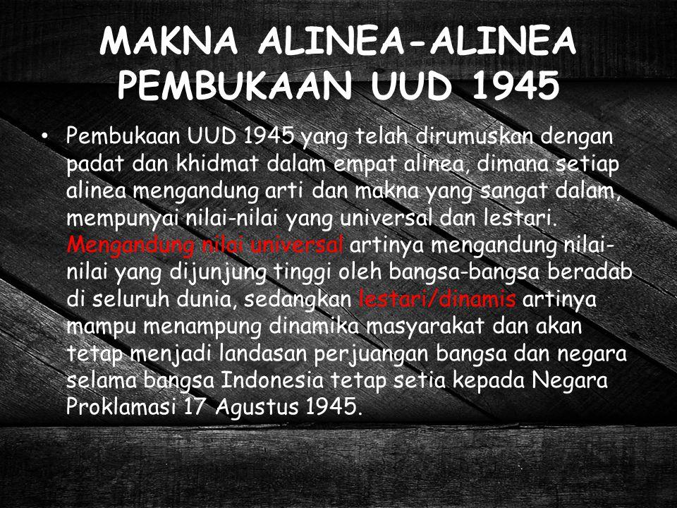 MAKNA ALINEA-ALINEA PEMBUKAAN UUD 1945