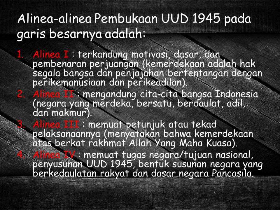 Alinea-alinea Pembukaan UUD 1945 pada garis besarnya adalah: