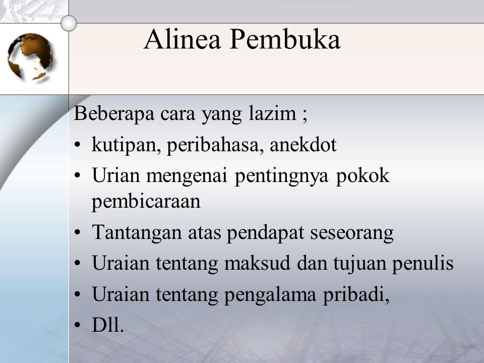 Alinea Pembuka Beberapa cara yang lazim ; kutipan, peribahasa, anekdot