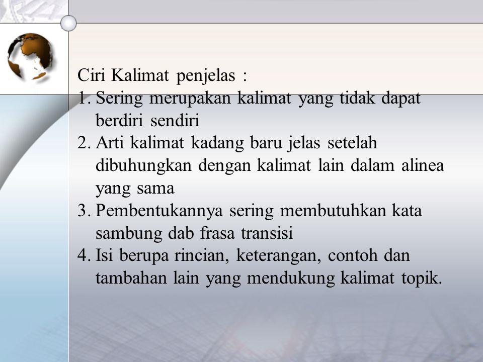 Ciri Kalimat penjelas :