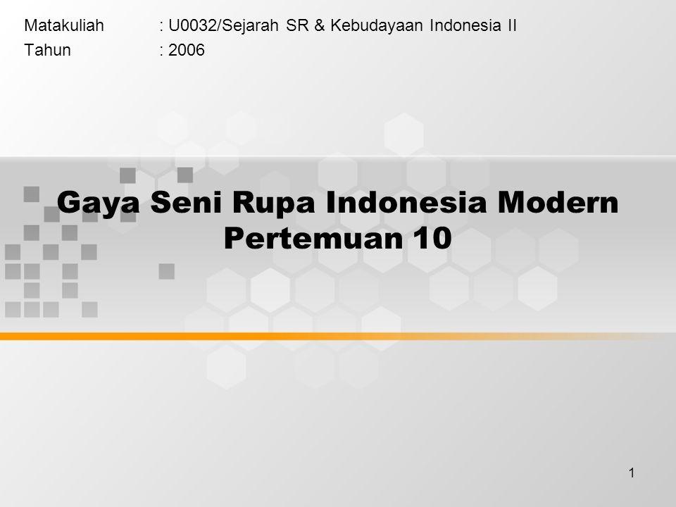 Gaya Seni Rupa Indonesia Modern Pertemuan 10