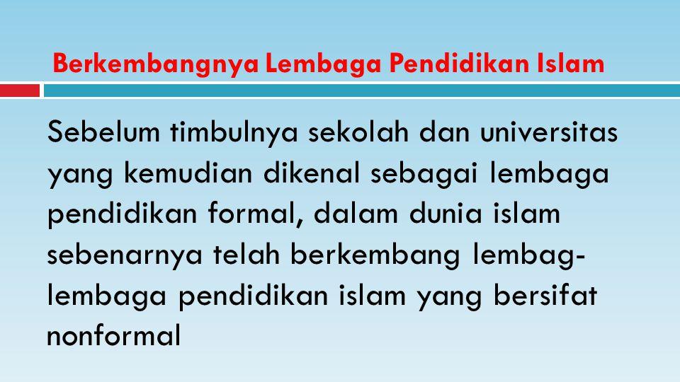 Berkembangnya Lembaga Pendidikan Islam