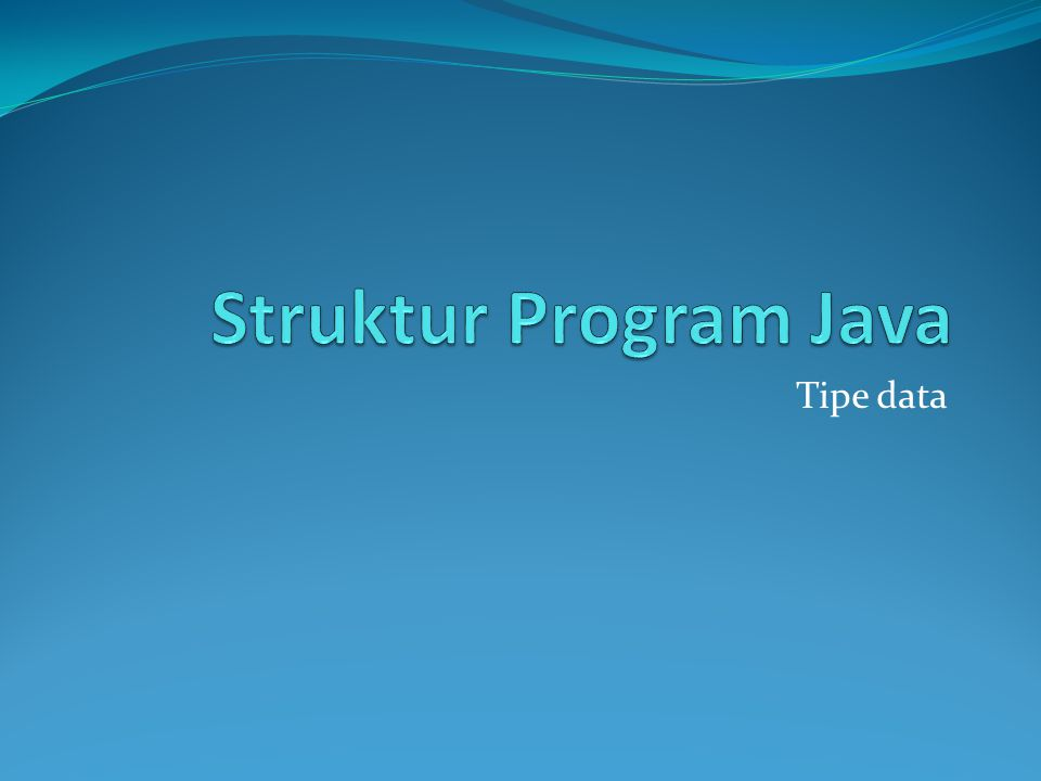 Struktur Program Java Tipe data