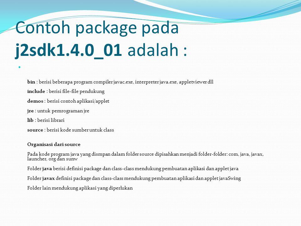 Contoh package pada j2sdk1.4.0_01 adalah :