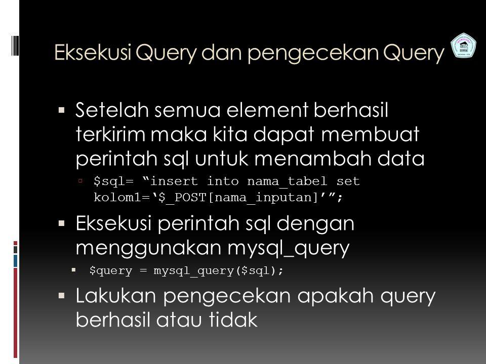 Eksekusi Query dan pengecekan Query