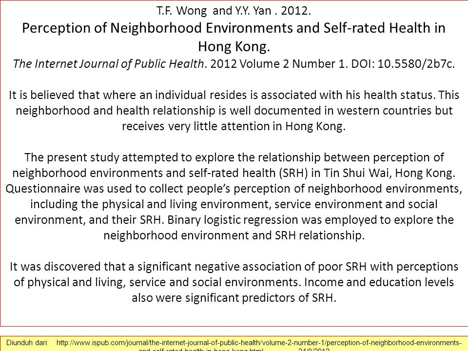 T.F. Wong and Y.Y. Yan . 2012. Perception of Neighborhood Environments and Self-rated Health in Hong Kong.