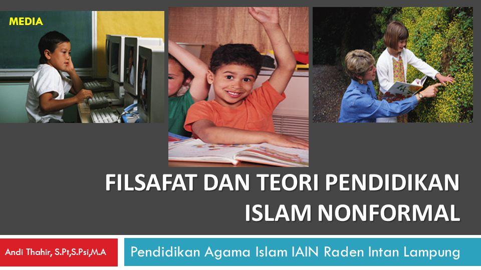 Filsafat dan Teori Pendidikan Islam Nonformal