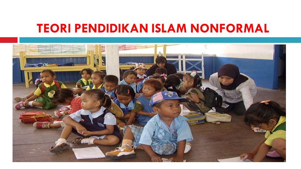 TEORI PENDIDIKAN ISLAM NONFORMAL