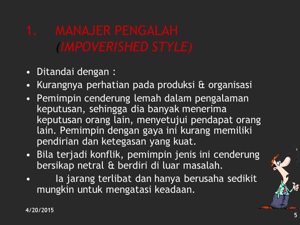 1. MANAJER PENGALAH (IMPOVERISHED STYLE)