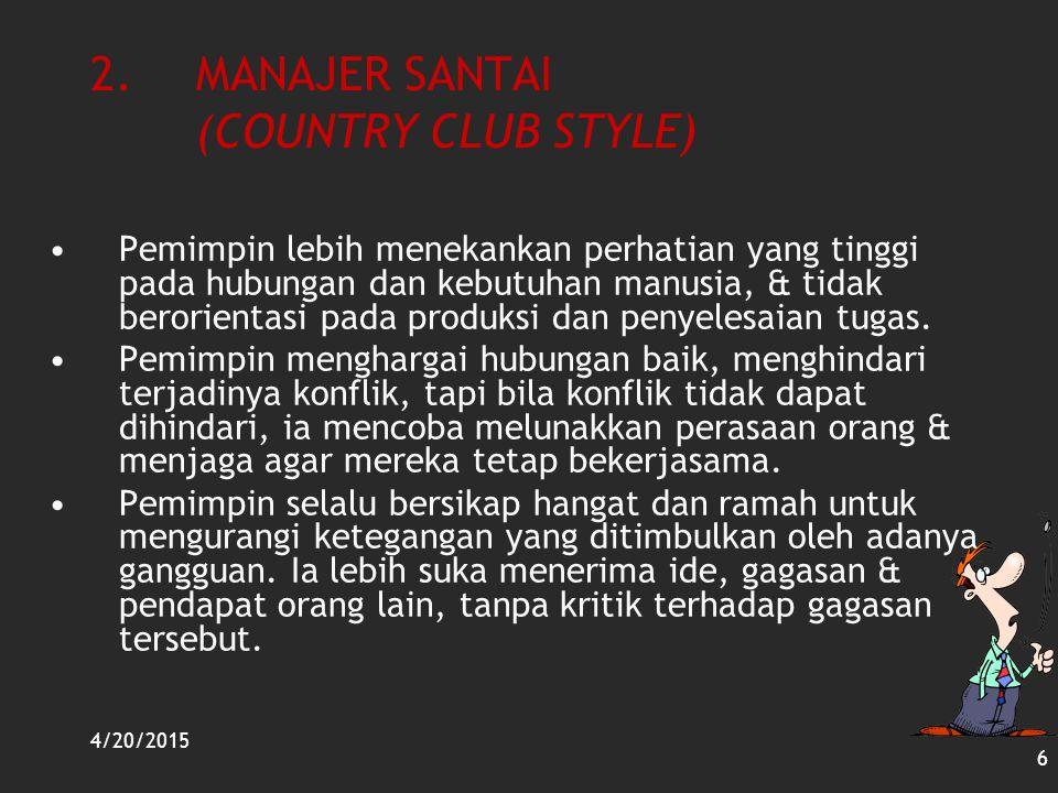2. MANAJER SANTAI (COUNTRY CLUB STYLE)