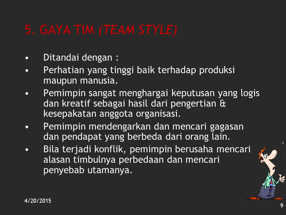 5. GAYA TIM (TEAM STYLE) Ditandai dengan :