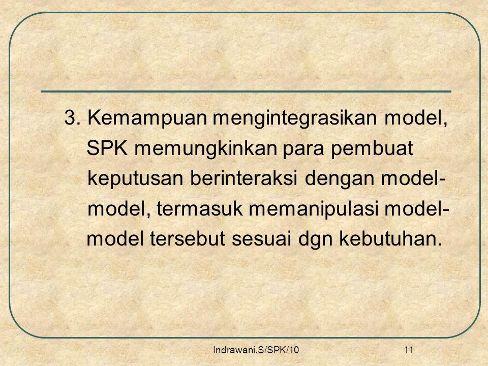 3. Kemampuan mengintegrasikan model, SPK memungkinkan para pembuat