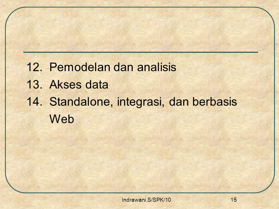 12. Pemodelan dan analisis 13. Akses data