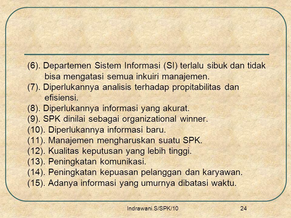 (6). Departemen Sistem Informasi (SI) terlalu sibuk dan tidak