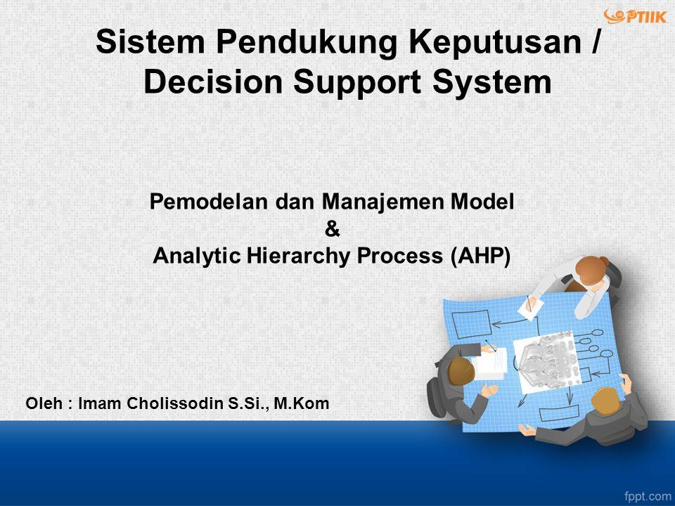 Pemodelan dan Manajemen Model & Analytic Hierarchy Process (AHP)