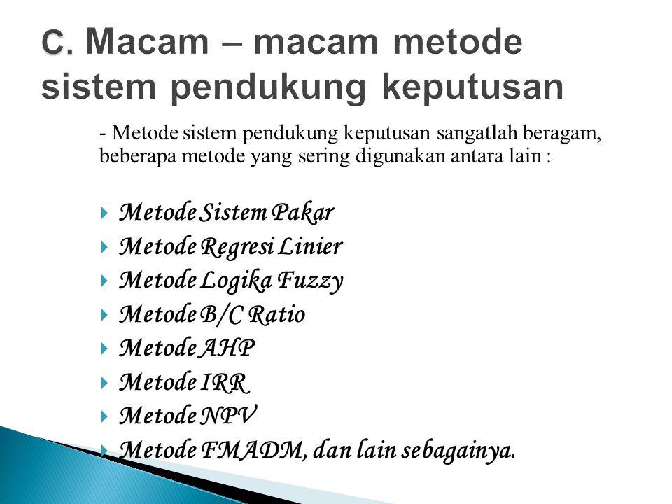 C. Macam – macam metode sistem pendukung keputusan