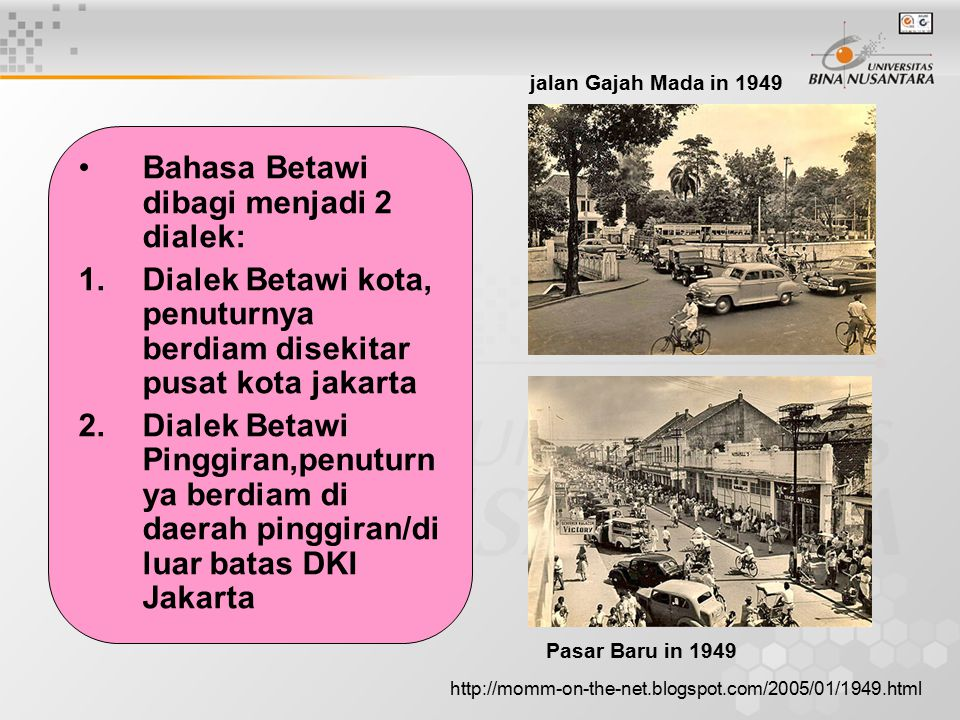 Bahasa Betawi dibagi menjadi 2 dialek:
