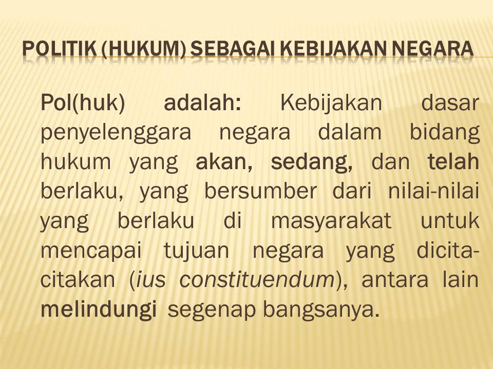 Politik (Hukum) Sebagai Kebijakan Negara