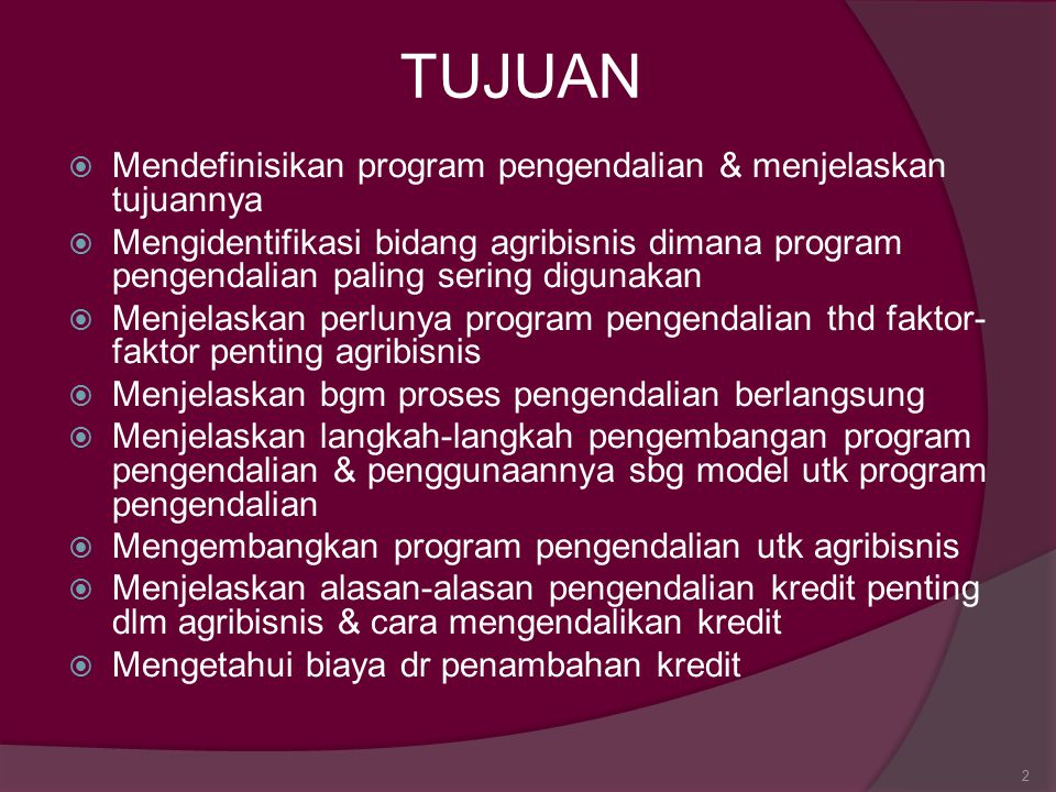 TUJUAN Mendefinisikan program pengendalian & menjelaskan tujuannya
