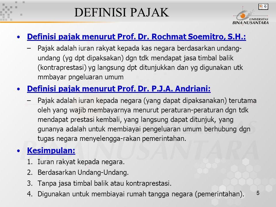 DEFINISI PAJAK Definisi pajak menurut Prof. Dr. Rochmat Soemitro, S.H.: