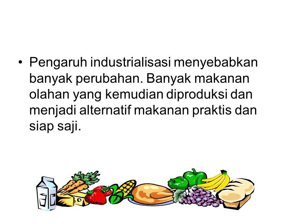 Pengaruh industrialisasi menyebabkan banyak perubahan