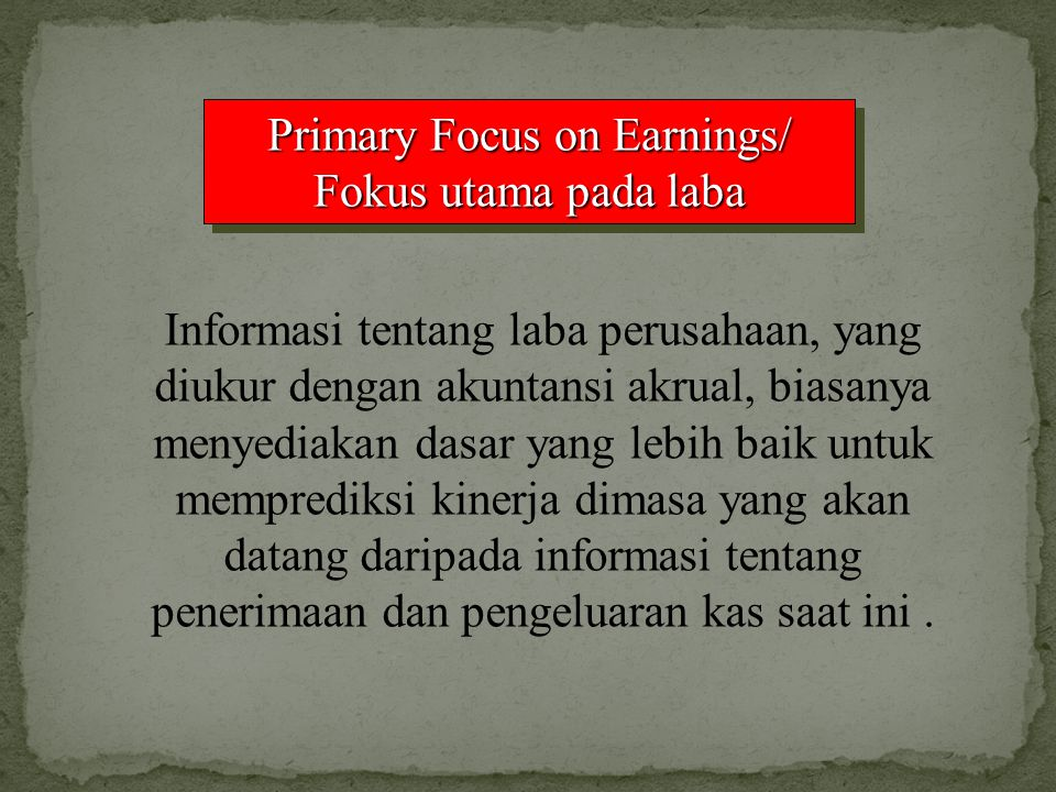 Primary Focus on Earnings/ Fokus utama pada laba